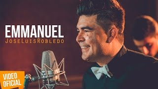 Emmanuel - José Luis Robledo (Video Clip Oficial)