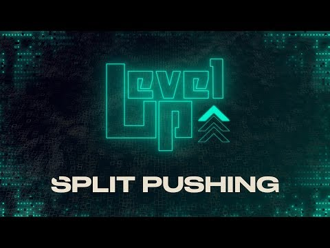 Level Up: Lessons in Split Pushing
