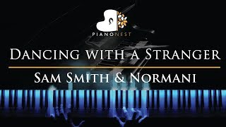 Sam Smith & Normani - Dancing with a Stranger - Piano Karaoke / Sing Along Cover with Lyrics