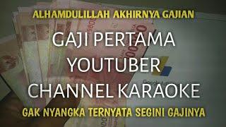 Ini dia gaji pertama youtuber channel karaoke | nggak nyangka guys akhirnya gajian | berapa gajinya?