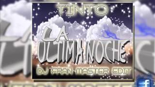 Tinto  -  La Última Noche (dj fran master edit)