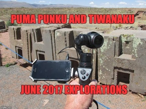 Puma Punku And Tiwanaku Bolivia: June 2017 Explorations