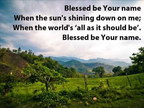 Blessed Be Your Name {with lyrics} - //Matt & Beth Redman\\