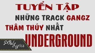 (16+) Tuyển Tập Những Track Gangz Thâm Thúy Nhất Underground [Lyrics]