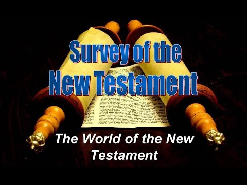 New Testament Survey 02 - The World of the New Testament: Geographical Regions