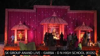 SK GROUP ANAND LIVE GARBA, D N HIGH SCHOOL KIDS SPECIAL NAVARATRI 15-10-2018