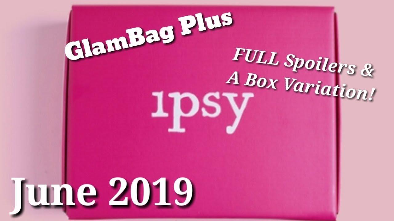 Ipsy GlamBag Plus June 2019 FULL Spoilers & A Box Variation!