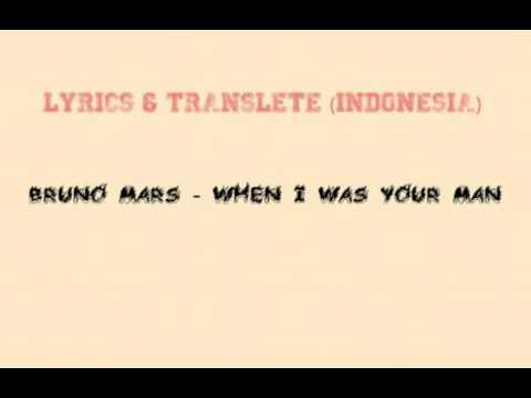 Bruno Mars - When I Was Your Man (Lirik dan terjemahan)