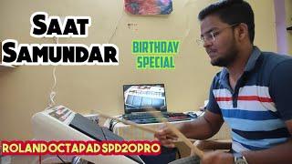 Birthday Special | Saat samundar Music | Roland spd 20 pro patch | Himanshu Kapse