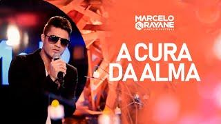 Marcelo & Rayane - A Cura da Alma - DVD A Paixão Continua