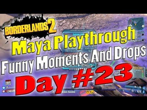 Borderlands 2 | Maya Playthrough Funny Moments And Drops | Day #23
