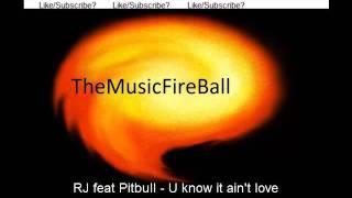 rj feat pitbull u know it ain t love