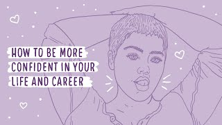 How to be more confident in your life and career