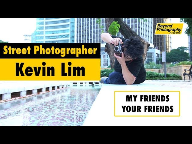26 56 MB) Top Tricks In Street Photography by Kevin Lim (My Friends