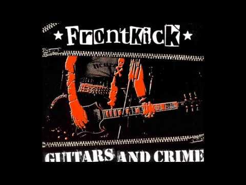 Frontkick- Guitars And Crime [[Full Album]]