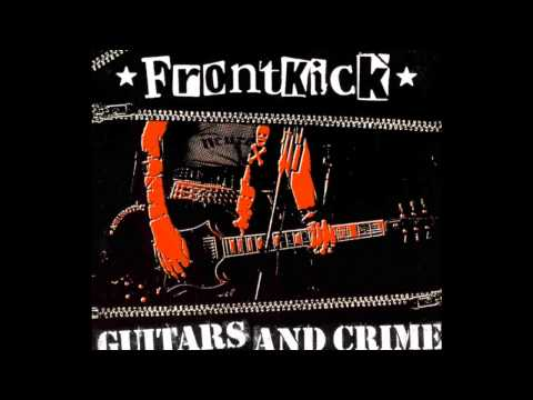 Frontkick- Guitars And Crime [[Full Album]]