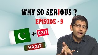 Why So Serious?- Ep 9: Why Pakistan needs to make an exit from Kashmir