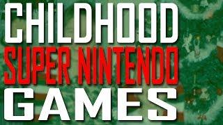 Childhood Super Nintendo Games - Video Game Nostalgia