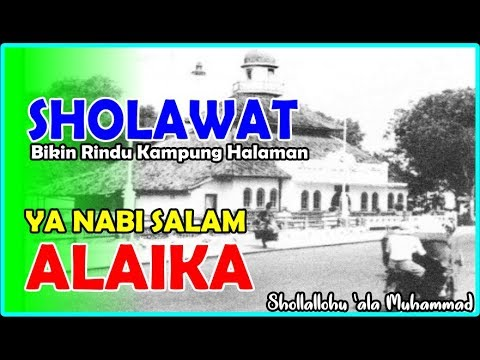 Ingat Kampung Halaman~Ya Nabi Salam Alaika~Dulu Sholawat Ini di baca di Mushola mushola