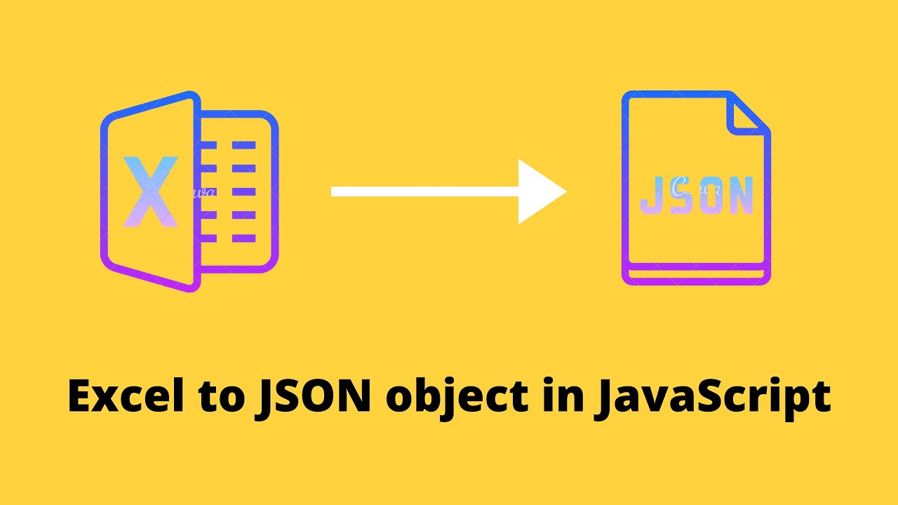 How to Convert Excel File Into JSON Object by Using JavaScript