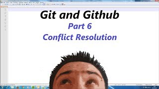 Git and Github Part 6 (Conflict Resolution)