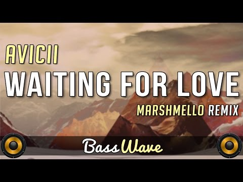 Avicii - Waiting For Love (Marshmello Remix) [BassBoosted]