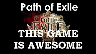 Path of Exile: THIS GAME IS AWESOME!