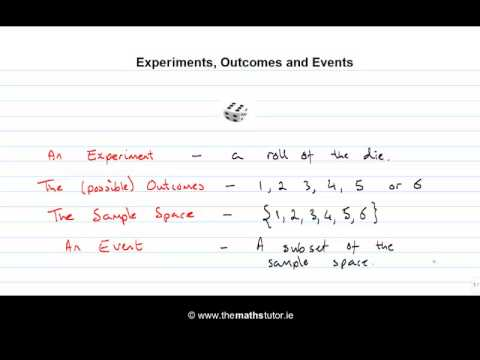 Experiments Outcomes Events - Leaving Cert Project Maths - Probability - Experiments Outcomes Events