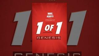 Marvel & ESPN Films Present: 1 of 1 - Genesis