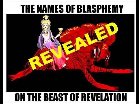 The Names of Blasphemy on the Beast of Revelation Revealed