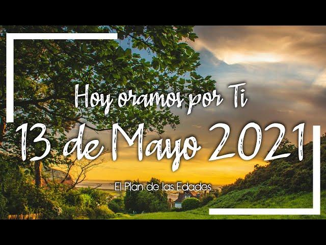 HOY ORAMOS POR TI | MAYO 13 de 2021 |  Oración Devocional | GRACIAS POR LOS CAMPESINOS