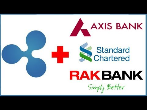3 Major Banks - Standard Chartered, Axis Now, RAKBANK now using RippleNet
