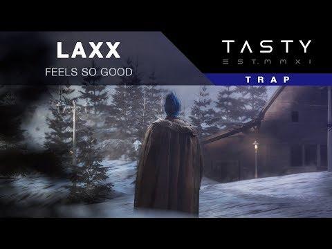 LAXX - Feels So Good