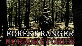 Creepy Forest Ranger Stories