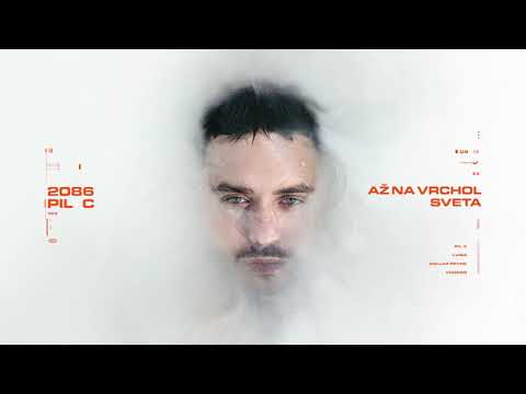 PIL C - AŽ NA VRCHOL SVETA (ft. LUISA & DOLLAR PRYNC)