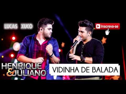 Vidinha de Balada - Henrique e Juliano -   NOVA