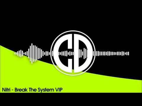 Nitri - Break The System VIP