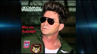 """TOMMY FISCHER - """"WIE EIN SATELLIT"""""""