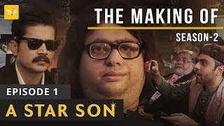 TVF\'s The Making Of.. | S02E01 | A Star Son