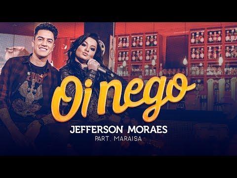 Jefferson Moraes - OI NEGO (NÃO VAI DAR PARTE 3) | Part. Ma