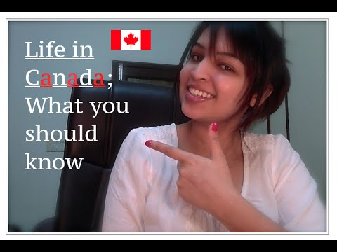 Life in Canada | What You Should Know
