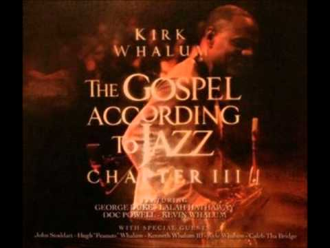 He's Been Just That Good Kirk Whalum