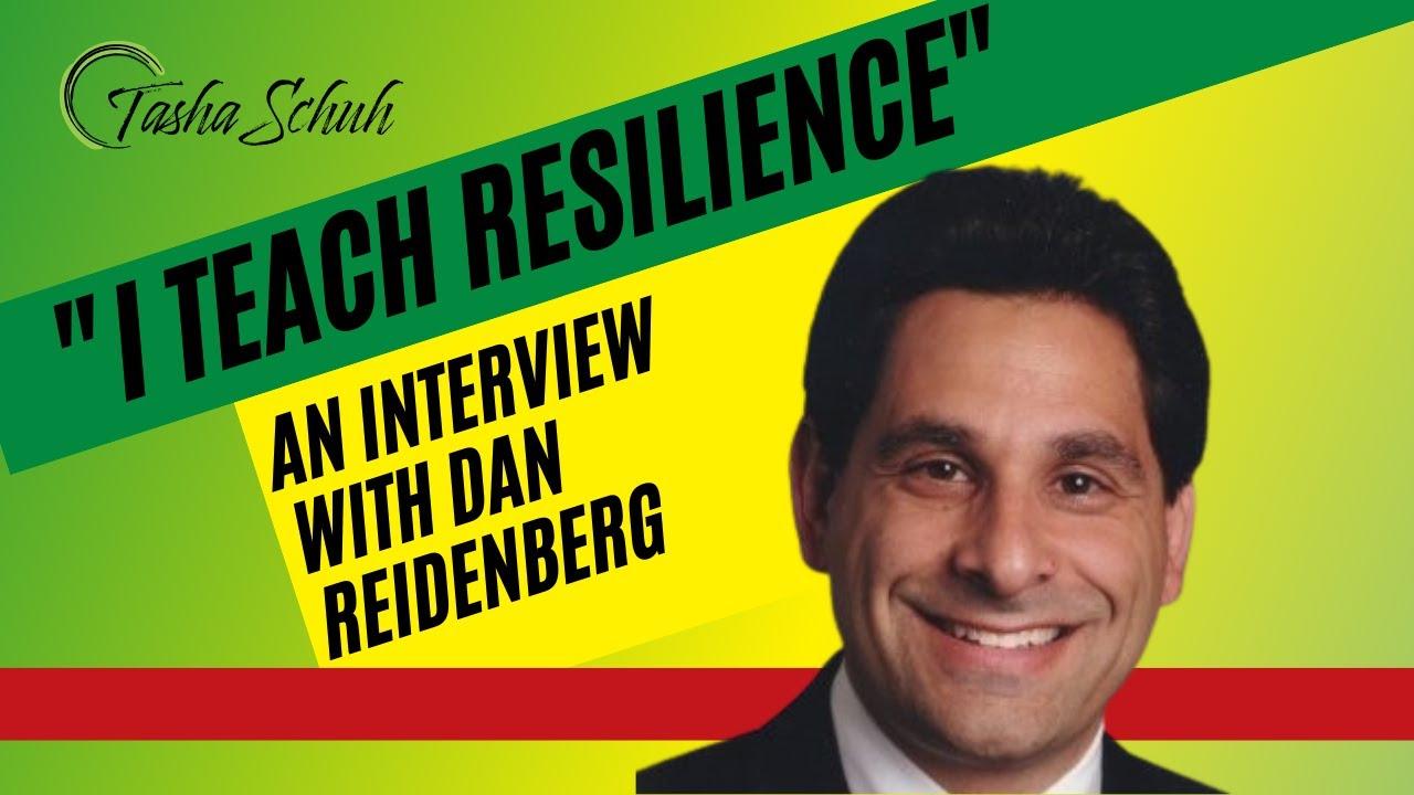 """""""I Teach Resilience"""" - An Interview with Dan Reidenberg"""