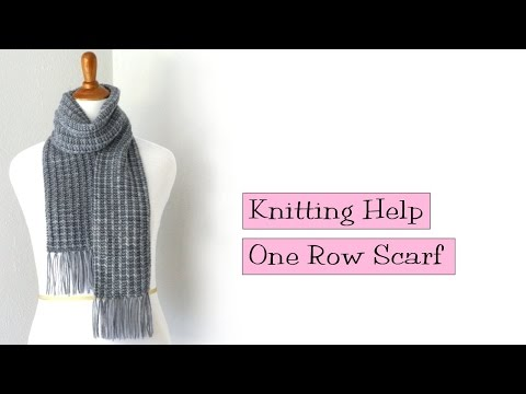 Knitting Help - One Row Scarf