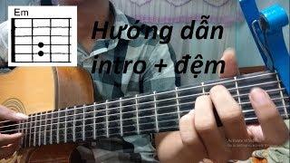 Đừng quên tên anh | Hướng dẫn guitar ( intro + hợp âm ) có tab