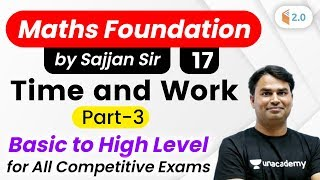 2:30 PM - All Competitive Exams | Maths Foundation by Sajjan Sir | Time and Work (Part-3)