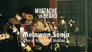 Mustache and Beard - Melawan Senja (Live at Unplanned Vacation 2)