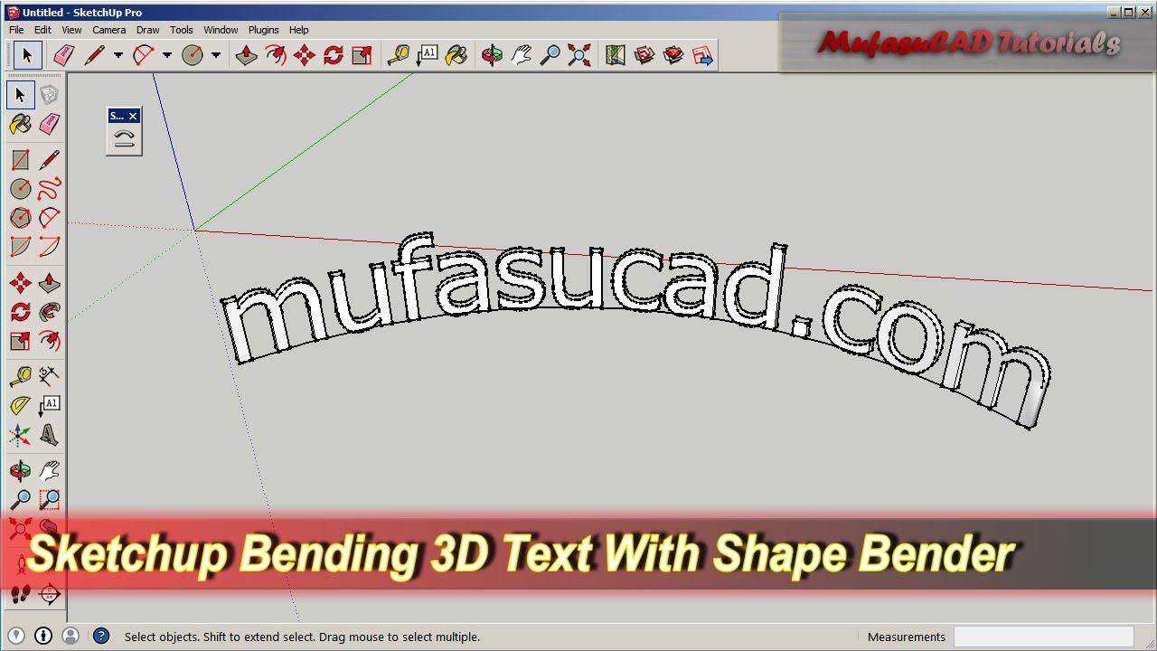 Sketchup Bending 3D Text With Shape Bender