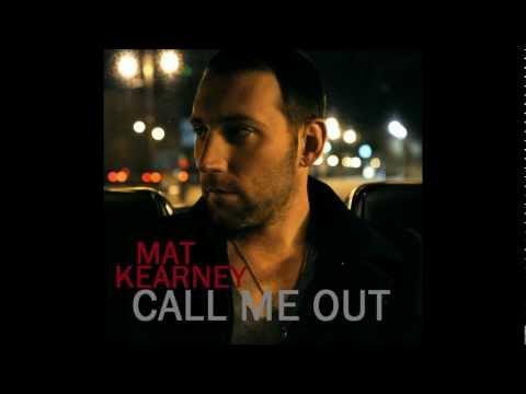 Mat Kearney  - Call Me Out (Short Edit)
