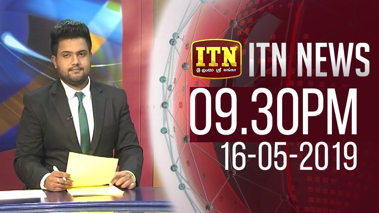 ITN News 2019-05-16 | 09 30 PM | CeylonHitZ LK